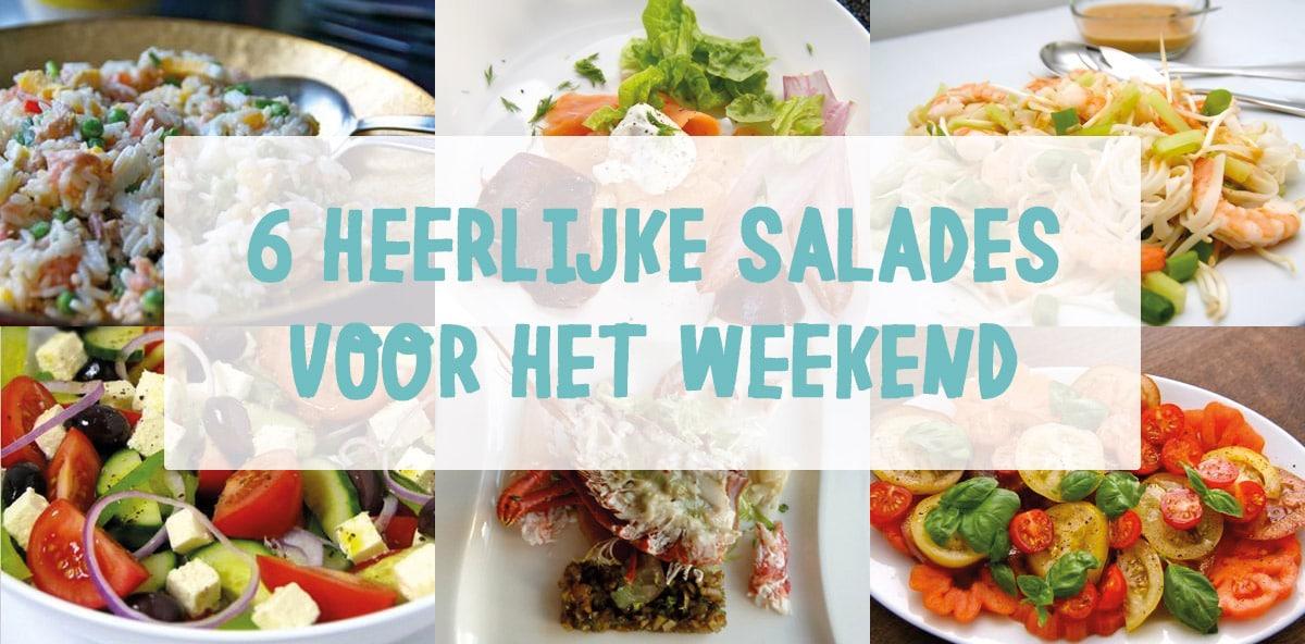 6 heerlijke salades voor in het weekend