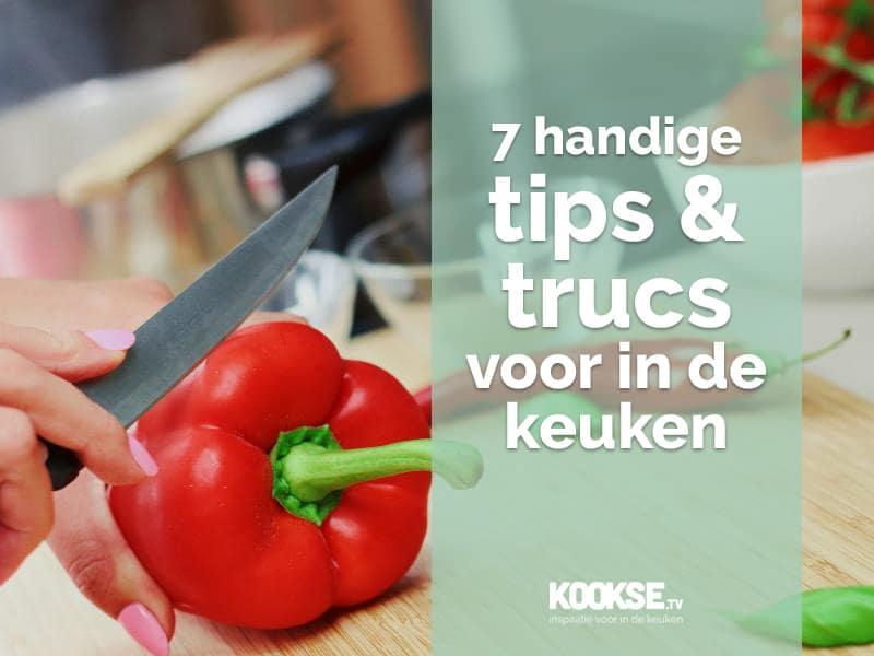 Tips en handige trucjes voor in de keuken
